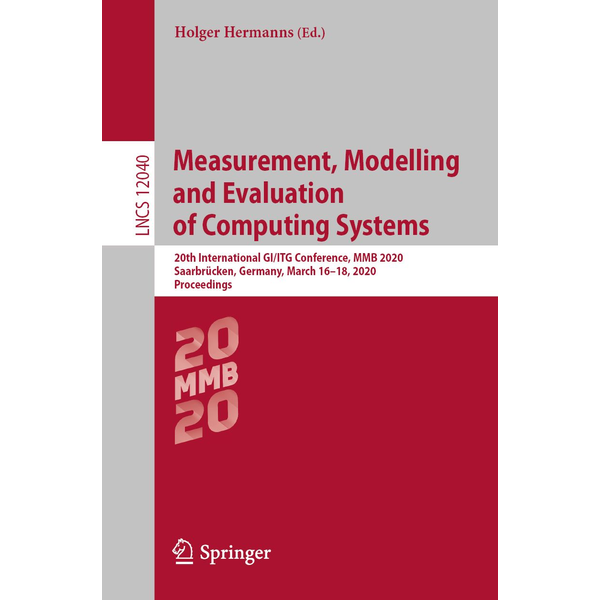 Springer International Publishing - Measurement, Modelling and Evaluation of Computing Systems - 20th International GI/ITG Conference, MMB 2020, Saarbrücken, Germany, March 16–18, 2020, Proceedings