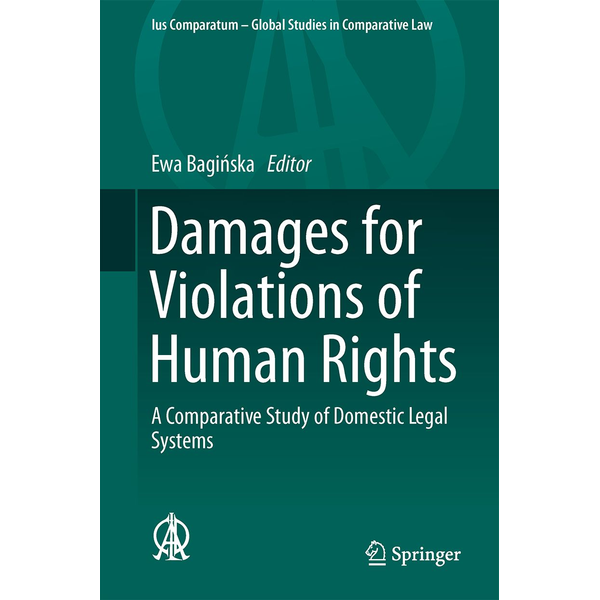 Springer International Publishing - Damages for Violations of Human Rights - A Comparative Study of Domestic Legal Systems