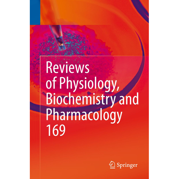 Springer International Publishing - Reviews of Physiology, Biochemistry and Pharmacology Vol. 169