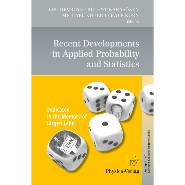 Physica - Recent Developments in Applied Probability and Statistics - Dedicated to the Memory of Jürgen Lehn