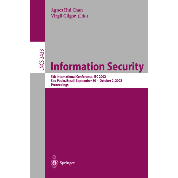 Springer Berlin - Information Security - 5th International Conference, ISC 2002 Sao Paulo, Brazil, September 30 – October 2, 2002, Proceedings