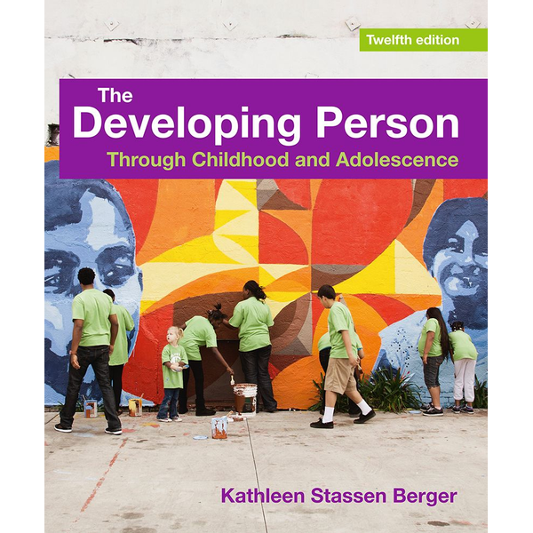 Kathleen Stassen Berger - The Developing Person Through Childhood and Adolescence