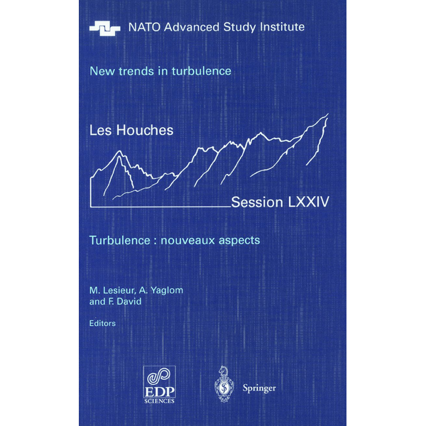 Lesieur, M. - New trends in turbulence. Turbulence: nouveaux aspects - Les Houches Session LXXIV 31 July - 1 September 2000