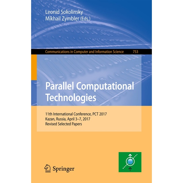 Springer International Publishing - Parallel Computational Technologies - 11th International Conference, PCT 2017, Kazan, Russia, April 3–7, 2017, Revised Selected Papers