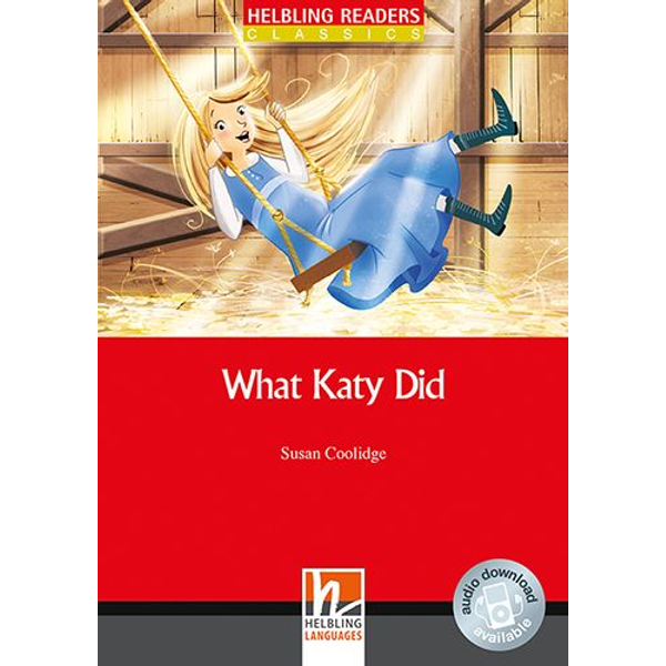 Susan Coolidge - What Katy Did, Class Set - Helbling Readers Classics, Level 3 (A2)