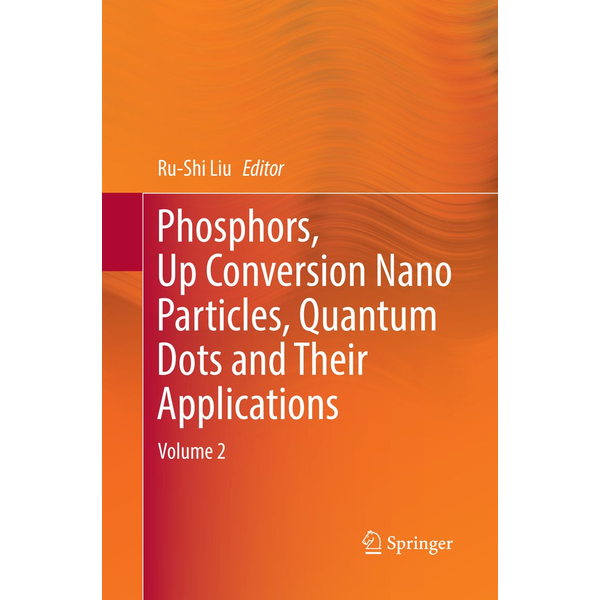 Springer Singapore - Phosphors, Up Conversion Nano Particles, Quantum Dots and Their Applications - Volume 2