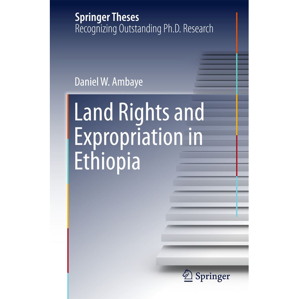 Daniel W. Ambaye - Land Rights and Expropriation in Ethiopia