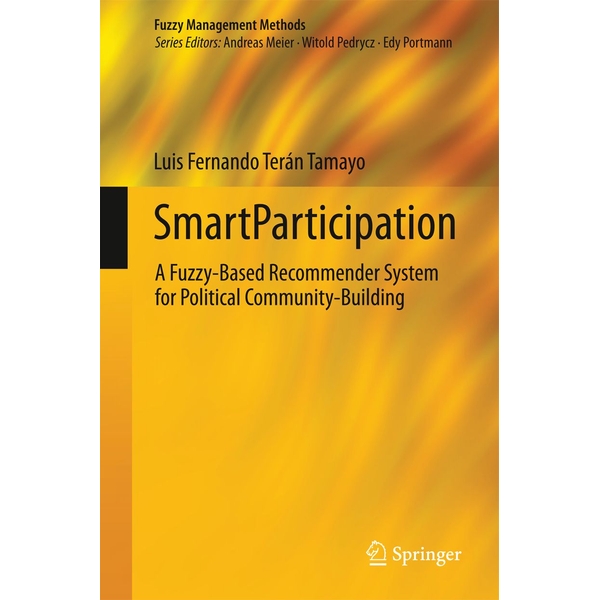Luis Fernando Terán Tamayo - SmartParticipation - A Fuzzy-Based Recommender System for Political Community-Building
