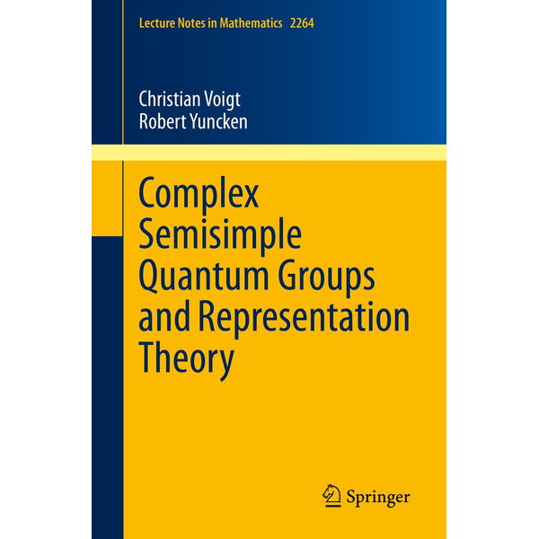 Christian Voigt - Complex Semisimple Quantum Groups and Representation Theory