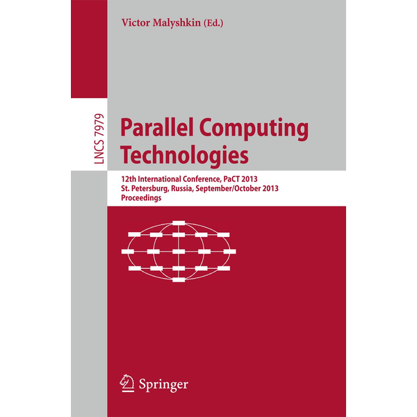 Springer Berlin - Parallel Computing Technologies - 12th International Conference, PaCT 2013, St. Petersburg, Russia, September 30-October 4, 2013, Proceedings