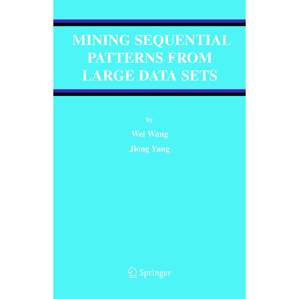 Wei Wang - Mining Sequential Patterns from Large Data Sets