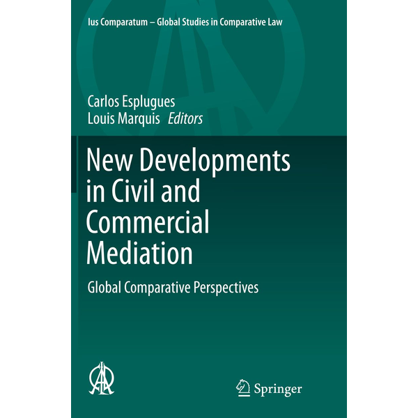 Springer International Publishing - New Developments in Civil and Commercial Mediation - Global Comparative Perspectives