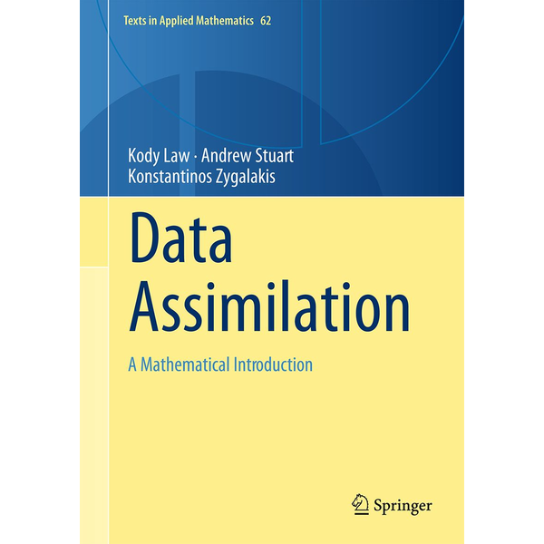 Kody Law - Data Assimilation - A Mathematical Introduction