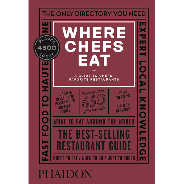 Warwick, Joe - Where Chefs Eat - A Guide to Chefs' Favorite Restaurants, Third Edition