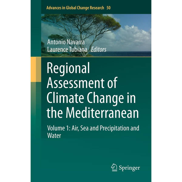 Springer Netherland - Regional Assessment of Climate Change in the Mediterranean - Volume 1: Air, Sea and Precipitation and Water
