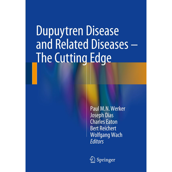 Springer International Publishing - Dupuytren Disease and Related Diseases - The Cutting Edge