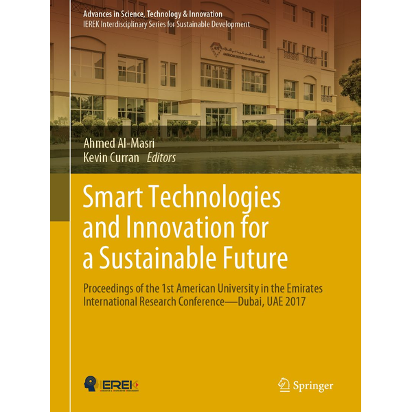Springer International Publishing - Smart Technologies and Innovation for a Sustainable Future - Proceedings of the 1st American University in the Emirates International Research Conference — Dubai, UAE 2017
