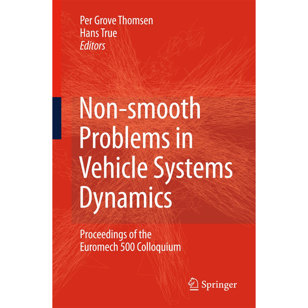 Springer Berlin - Non-smooth Problems in Vehicle Systems Dynamics - Proceedings of the Euromech 500 Colloquium