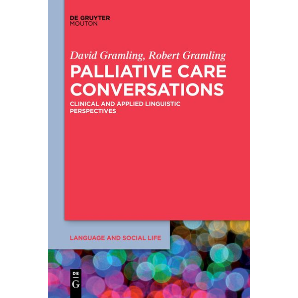 David Gramling - Palliative Care Conversations - Clinical and Applied Linguistic Perspectives