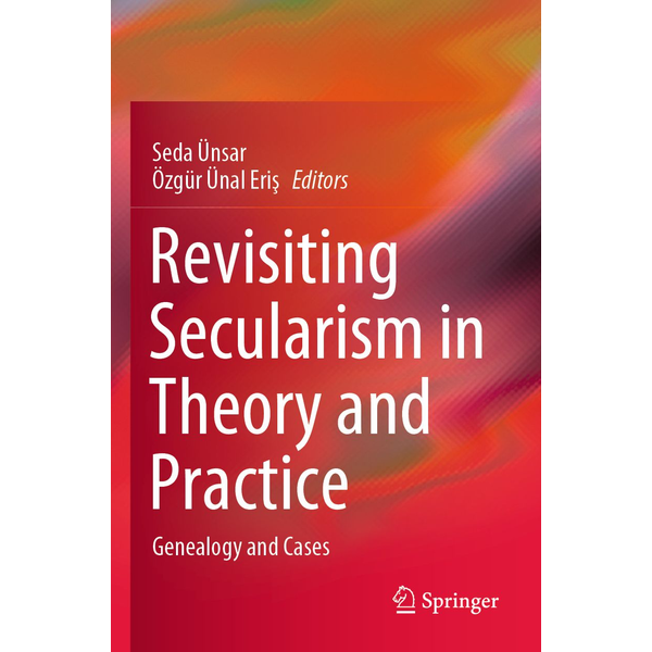 Springer International Publishing - Revisiting Secularism in Theory and Practice - Genealogy and Cases