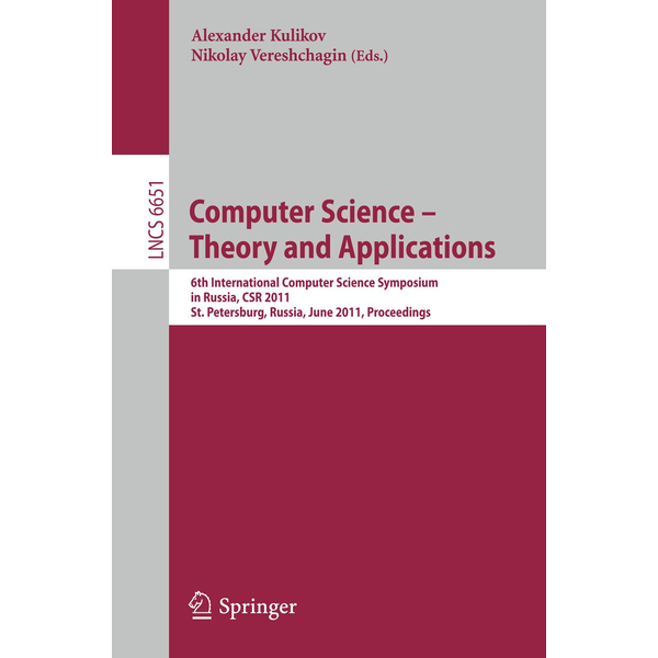 Springer Berlin - Computer Science – Theory and Applications - 6th International Computer Science Symposium in Russia, CSR 2011, St. Petersburg, Russia, June 14-18, 2011. Proceedings