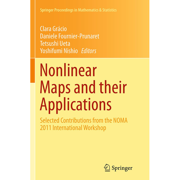 Springer US - Nonlinear Maps and their Applications - Selected Contributions from the NOMA 2011 International Workshop