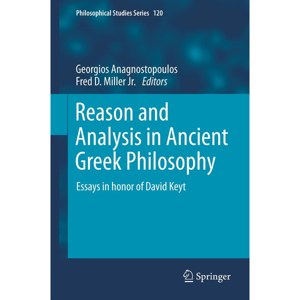 Springer Netherland - Reason and Analysis in Ancient Greek Philosophy - Essays in Honor of David Keyt