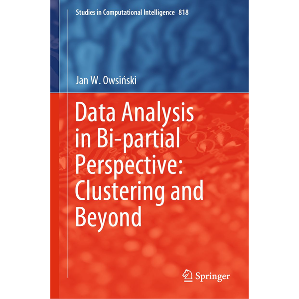 Jan W. Owsiński - Data Analysis in Bi-partial Perspective: Clustering and Beyond