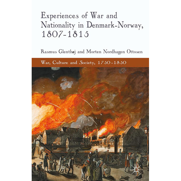 R. Glenthøj - Experiences of War and Nationality in Denmark and Norway, 1807-1815