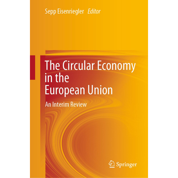 Springer International Publishing - The Circular Economy in the European Union - An Interim Review