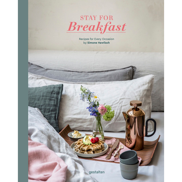 Hawlisch, Simone - Stay for Breakfast - Recipes For Every Occasion