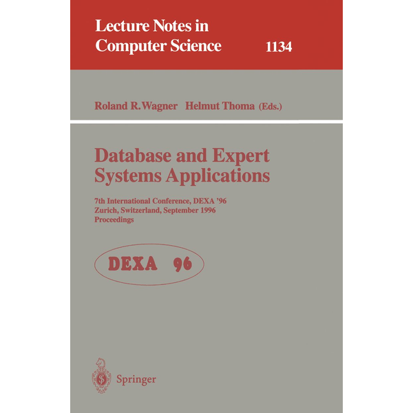 Springer Berlin - Database and Expert Systems Applications - 7th International Conference, DEXA '96, Zurich, Switzerland, September 9 - 13 , 1996. Proceedings