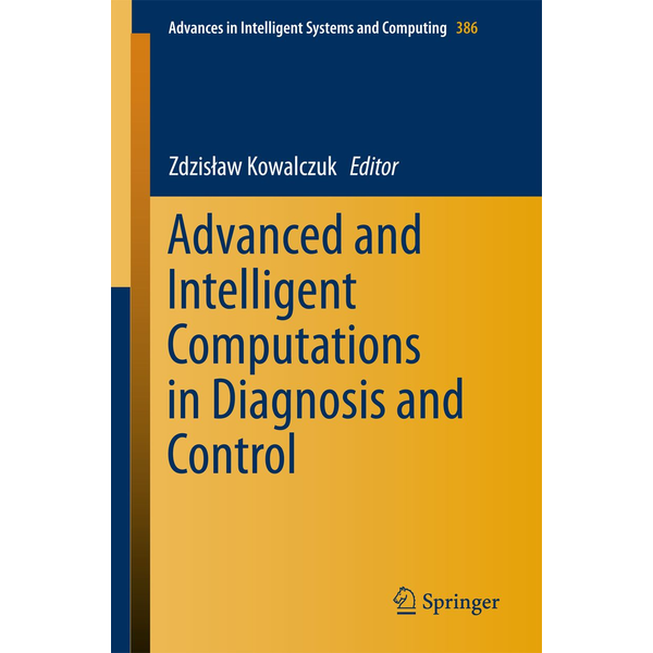Springer International Publishing - Advanced and Intelligent Computations in Diagnosis and Control