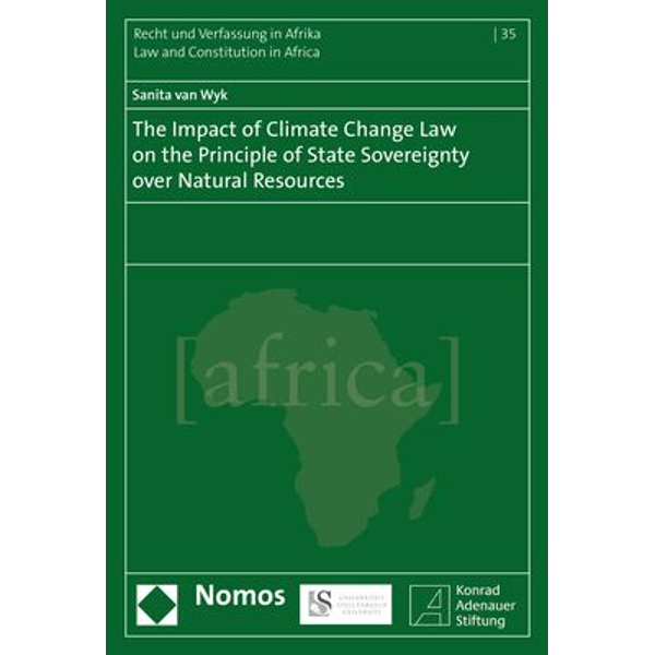 Sanita van Wyk - The Impact of Climate Change Law on the Principle of State Sovereignty over Natural Resources