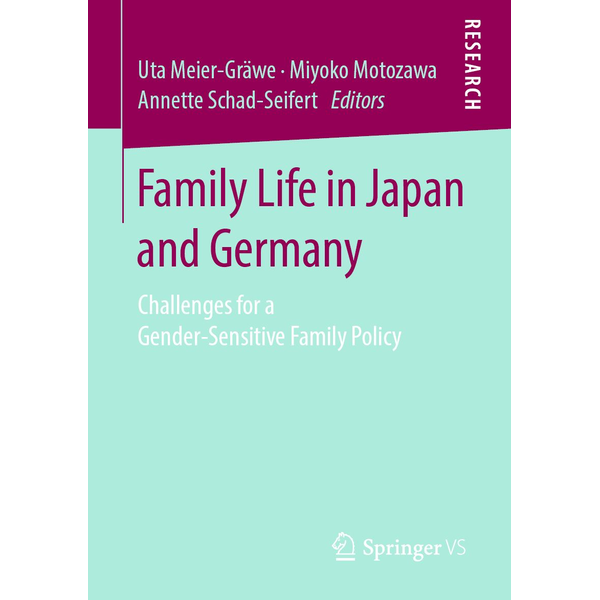 Springer Fachmedien Wiesbaden GmbH - Family Life in Japan and Germany - Challenges for a Gender-Sensitive Family Policy