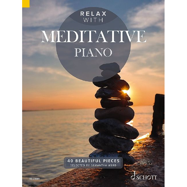 Schott Music - Relax with Meditative Piano - 40 Beautiful Pieces. Klavier.