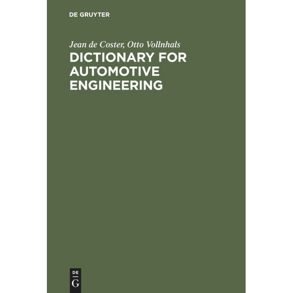 Jean de Coster - Dictionary for Automotive Engineering - English-French-German with Explanations of French and German Terms