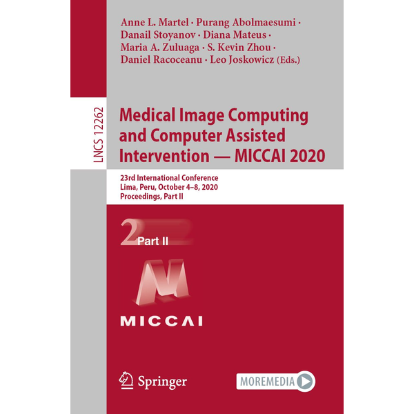 Springer International Publishing - Medical Image Computing and Computer Assisted Intervention – MICCAI 2020 - 23rd International Conference, Lima, Peru, October 4–8, 2020, Proceedings, Part II