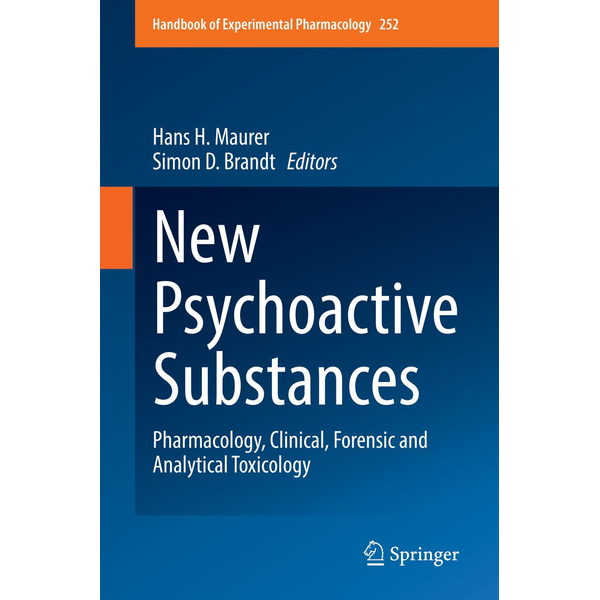 Springer International Publishing - New Psychoactive Substances - Pharmacology, Clinical, Forensic and Analytical Toxicology