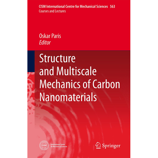 Springer Wien - Structure and Multiscale Mechanics of Carbon Nanomaterials