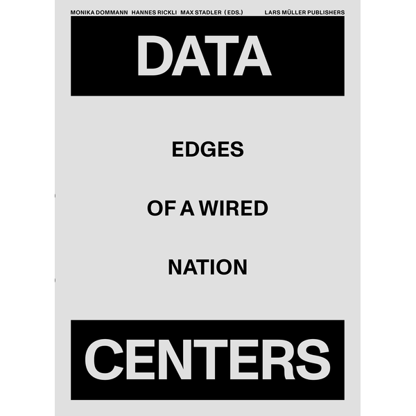 Lars Müller Publishers GmbH - Data Centers - Edges of a Wired Nation