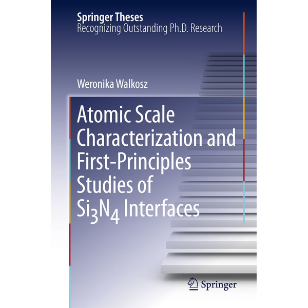 Weronika Walkosz - Atomic Scale Characterization and First-Principles Studies of Si₃N₄ Interfaces