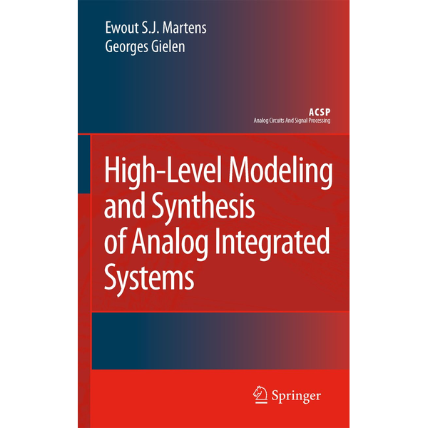 Ewout S. J. Martens - High-Level Modeling and Synthesis of Analog Integrated Systems