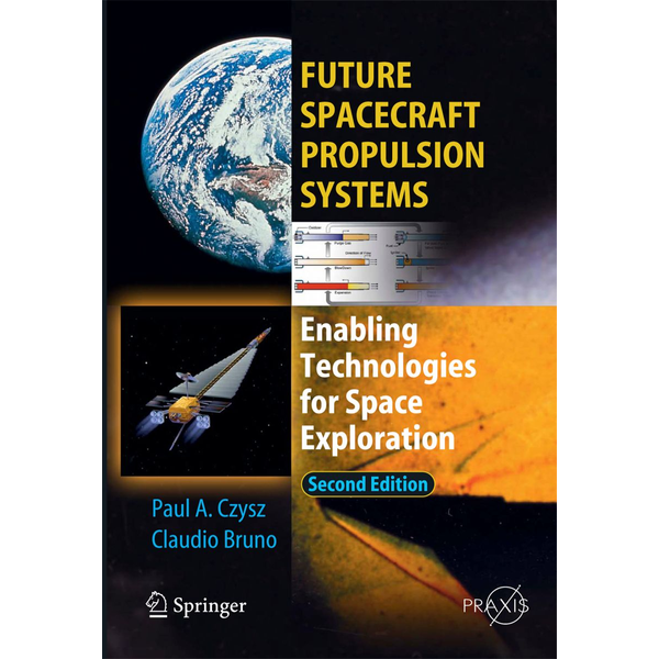 Claudio Bruno - Future Spacecraft Propulsion Systems - Enabling Technologies for Space Exploration