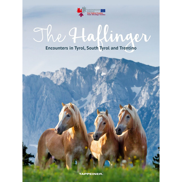 Athesia-Tappeiner Verlag - The Haflinger - Encounters in Tyrol, South Tyrol and Trentino