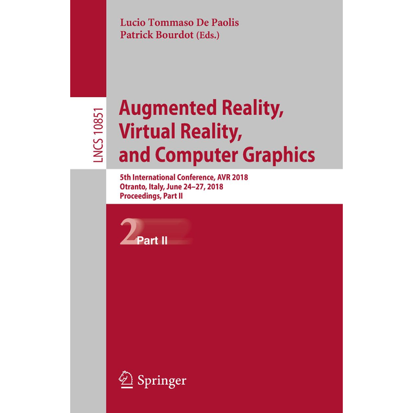 Springer International Publishing - Augmented Reality, Virtual Reality, and Computer Graphics - 5th International Conference, AVR 2018, Otranto, Italy, June 24–27, 2018, Proceedings, Part II
