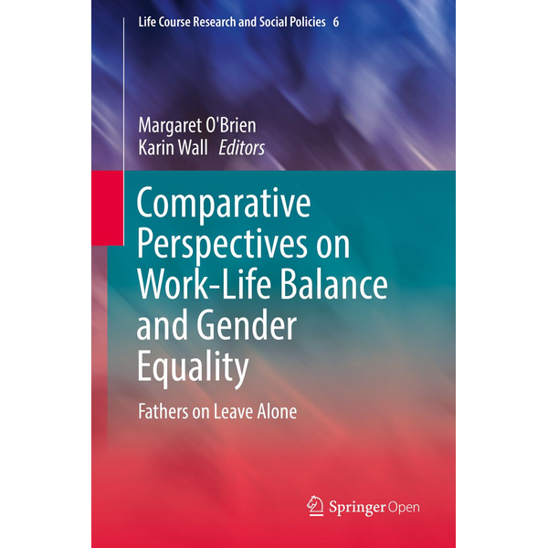 Springer International Publishing - Comparative Perspectives on Work-Life Balance and Gender Equality - Fathers on Leave Alone