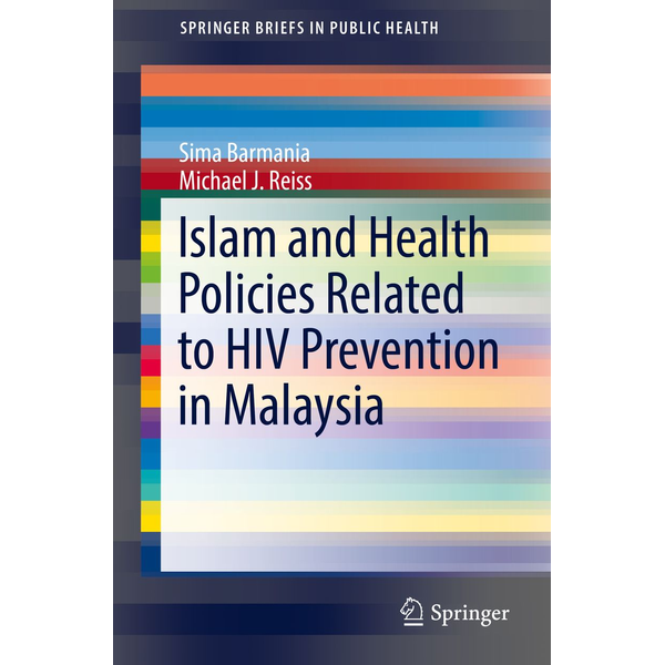 Sima Barmania - Islam and Health Policies Related to HIV Prevention in Malaysia