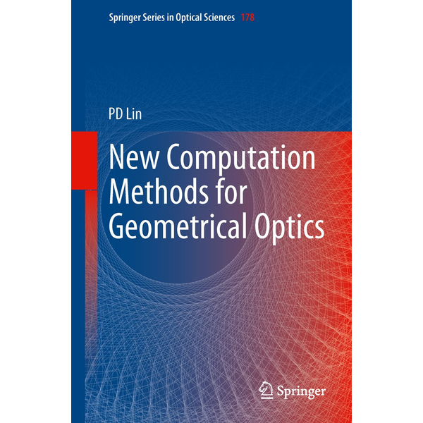 Psang Dain Lin - New Computation Methods for Geometrical Optics