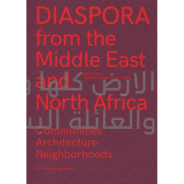 Lars Müller Publishers GmbH - Diaspora of the Middle East and North Africa